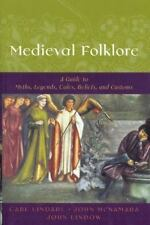Medieval Folklore : A Guide to Myths, Legends, Tales, Beliefs, and Customs...