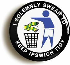 I SOLEMNLY SWEAR TO KEEP IPSWICH TIDY BADGE BUTTON PIN (1inch/25mm diameter)