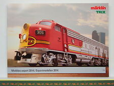 Catalogue MARKLIN TRIX MINITRIX - Modèles EXPORT - 2014 F - HO + N - Neuf 92 p