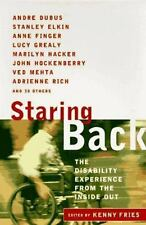 Staring Back : The Disability Experience from the Inside Out by Kenny Fries...