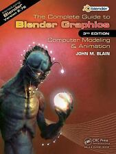 The Complete Guide to Blender Graphics by John M. Blain (2016, Paperback,...
