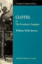 Clotel: Or, The President's Daughter: A Narrative of Slave Life in the United S