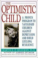The Optimistic Child: Proven Program to Safeguard Children from Depression & Bui