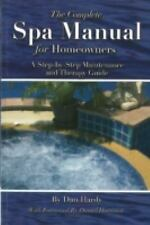 The Complete Spa Manual for Homeowners: A Step-by-Step Maintenance and-ExLibrary