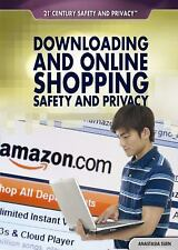 Downloading and Online Shopping Safety and Privacy (21st Century Safet-ExLibrary