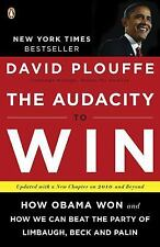 The Audacity to Win : How Obama Won and How We Can Beat the Party of...