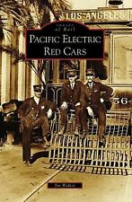 Images of Rail Ser.: Pacific Electric Red Cars by Jim Walker (2007, Paperback)