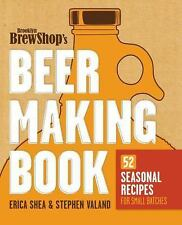Brooklyn Brew Shop's Beer Making Book : 52 Seasonal Recipes for Small Batches...
