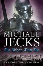 The Bishop Must Die (Knights Templar), Jecks, Michael, New Books