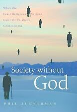 Society without God: What the Least Religious Nations Can Tell Us About Contentm