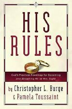 His Rules: God's Practical Road Map for Becoming and Attracting Mr. or Mrs. Righ