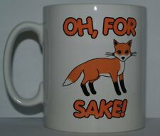 OH FOR FOX SAKE! Novelty/Funny/Joke Printed Tea/Coffee Mug - Ideal Gift/Present