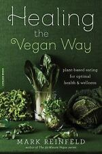 Healing the Vegan Way : Plant-Based Eating for Optimal Health and Wellness by...