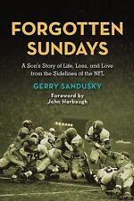 Forgotten Sundays : A Son's Story of Life, Loss, and Love from the Sidelines...