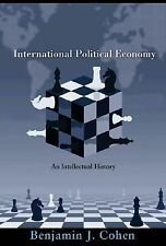 International Political Economy : An Intellectual History by Benjamin J....