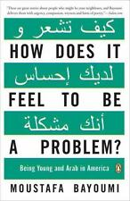 How Does It Feel to Be a Problem?: Being