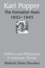 Karl Popper - The Formative Years, 1902-1945: Politics and Philosophy in Interwa