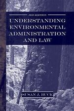 Understanding Environmental Administration and Law, 3rd Edition, Buck, Susan J.