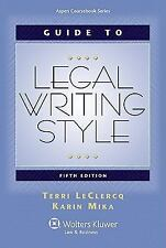 Guide to Legal Writing Style : 5th Edition by Terri LeClercq and Karin Mika...