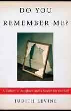 Do You Remember Me? : A Father, a Daughter, and a Search for the Self by...