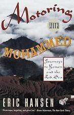 Motoring with Mohammed: Journeys to Yemen and the Red Sea Hansen, Eric Paperbac