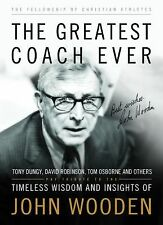 The Greatest Coach Ever: Timeless Wisdom and Insights of John Wooden (The Heart