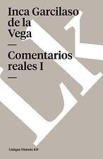 Comentarios Reales I by Inca Garcilaso de la Vega (2014, Paperback)