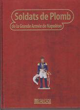 SOLDATS DE PLOMB DE LA GRANDE ARME DE NAPOLEON T3 - BATAILLE - ARMEMENT - FIGURE