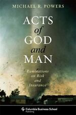 Acts of God and Man: Ruminations on Risk and Insurance (Columbia Business School