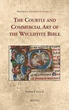 Medieval Church Studies: The Courtly and Commercial Art of the Wycliffite...