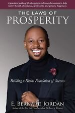 The Laws of Prosperity : Building a Divine Foundation of Success by E. Bernard J
