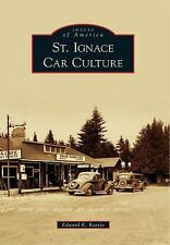 Images of America: St. Ignace Car Culture by Edward K. Reavie (2010, Paperback)