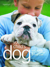 Your Child's Dog: How to Help Your Children Care for Their Dog, Andrea McHugh
