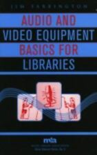 Audio and Video Equipment Basics for Libraries Music Library Association Basic