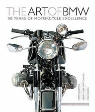The Art of BMW: 90 Years of Motorcycle Excellence by Gantriis, Peter