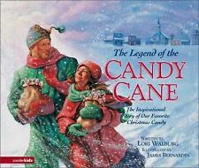 THE LEGEND OF THE CANDY CANE BY LORI WALBURG, ILLUSTRATED BY JAMES BERNARDIN