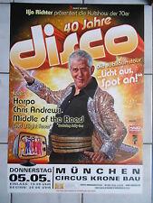 40 JAHRE DISCO  2014 MÜNCHEN  orig.Concert-Konzert-Tour-Poster-Plakat DIN A1