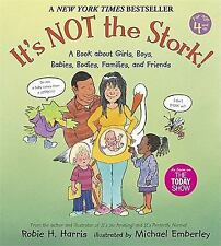 It's Not the Stork: A Book About Girls, Boys, Babies, Bodies, Families and Frien