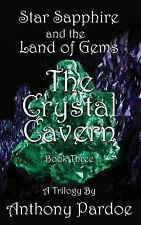 The Crystal Cavern (STAR SAPPHIRE AND THE LAND OF GEMS) (Volume 3)