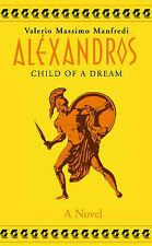 Alexander: Child of a Dream v.1: Child of a Dream Vol 1, Valerio Massimo Manfred