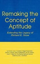 Remaking the Concept of Aptitude: Extending the Legacy of Richard E. Snow (The E