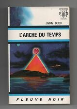 Fleuve Noir ANTICIPATION n°407. L'Arche du temps. Jimmy GUIEU - 1970