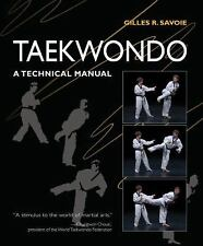 Taekwondo: A Technical Manual, Gilles R. Savoie, Excellent Book