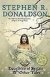 Daughter of Regals and Other Tales by Stephen R. Donaldson (2012, Paperback)