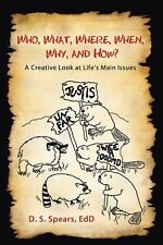 Who, What, Where, When, Why, and How?: A Creative Look at Life's Main Issues, Sp