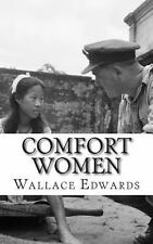 Comfort Women : A History of Japanese Forced Prostitution During the Second...