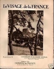▬► L'AUVERGNE ET LE MASSIF CENTRAL de 1926 LE VISAGE DE LA FRANCE