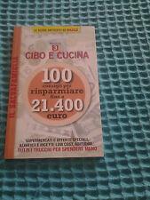 Le Guide Anticrisi Di Oggi Fascicolo 3 - Cibo e Cucina 100 Consigli -U. Brindani