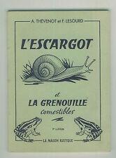 L'escargot et la grenouille comestibles Voir sommaire 8€90 avec port