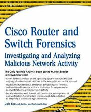 Cisco Router and Switch Forensics: Investigating and Analyzing Malicious Network